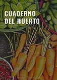 Cuaderno del huerto: Es el cuaderno perfecto para registrar todas sus actividades y tareas en tu huerto, proyectos e ideas - Formato A4, con 122 ... perfecto para los amantes de la jardinería