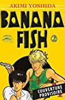 Banana Fish - Perfect edition, tome 2 par Yoshida