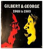 Gilbert & George - 1968 to 1980 - Carter Ratcliff