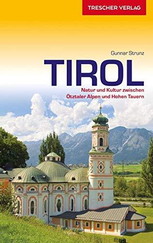 Reiseführer Tirol: Natur und Kultur zwischen Kufstein, Ischgl und Brenner (Trescher-Reiseführer)
