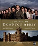 Monde de Downton Abbey Le by Jessica Fellowes