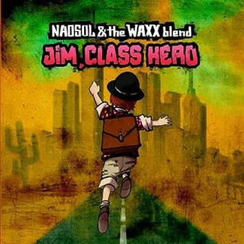 Jim, Class Hero