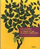 La vigne et ses plantes compagnes - Histoire et avenir d'un compagnonnage végétal
