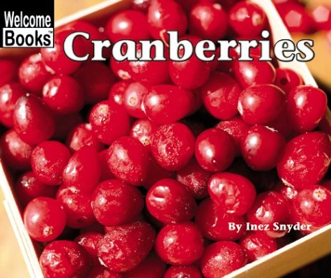 Cranberries (Welcome Books)