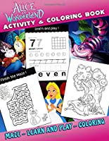 Alice Coloring And Activity Book: A Fun Kid Workbook Game For Learning, Coloring, Dot To Dot, Mazes, and More!
