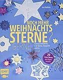 Noch mehr Weihnachtssterne? Gerne!: 20 neue Sterne aus Papier basteln: Transparentsterne,...