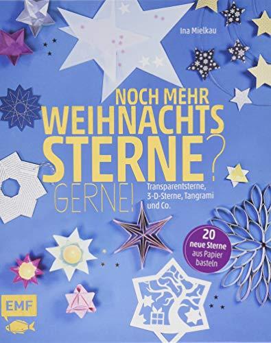 Noch mehr Weihnachtssterne? Gerne!: 20 neue Sterne aus Papier basteln: Transparentsterne, 3-D-Sterne, Tangrami und Co.