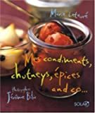 Mes condiments, chutneys, épices and co...