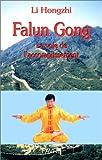 Falun Gong. La voie de l'accomplissement