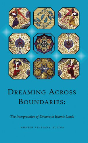 Dreaming Across Boundaries - The Interpretation of Dreams in Islamic Lands (Ilex Foundation Series, Band 1)