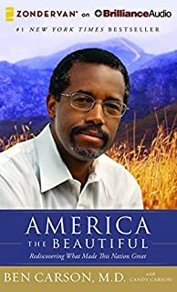 America the Beautiful: Rediscovering What Made This Nation Great by Ben Carson M.D. (2015-12-29)