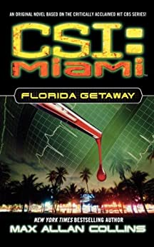 Florida Getaway (CSI: Miami Book 1) by [Max Allan Collins]