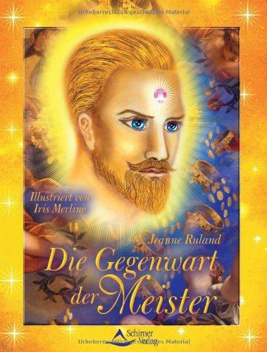 Die Gegenwart der Meister: 56 Karten & Begleitbuch
