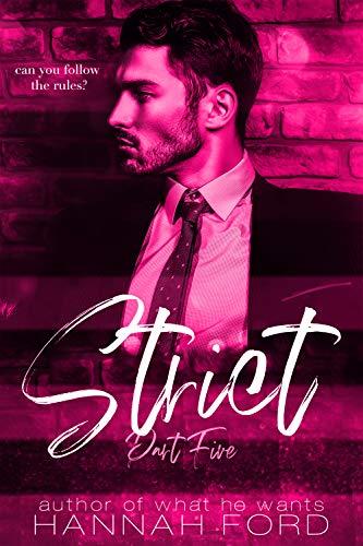 Strict (Part Five)