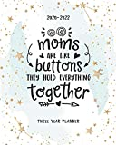 Moms Are Like Buttons They Hold Everything Together: Three Year Planner Agenda Schedule Organiser 36 Months Federal Holidays (2020-2024) Goal Year Appointment Notes To Do List Password Tracker