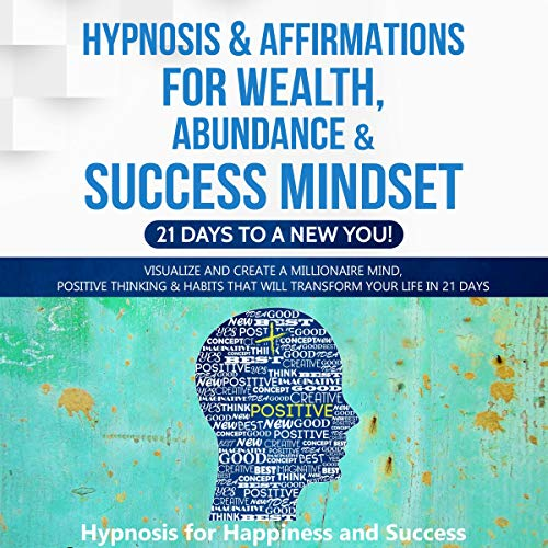 Couverture de Hypnosis & Affirmations for Wealth, Abundance & Success Mindset: 21 days to a New You