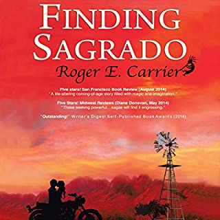 Finding Sagrado                   By:                                                                                                                                 Roger E. Carrier                               Narrated by:                                                                                                                                 Scott Thomas                      Length: 9 hrs and 57 mins     7 ratings     Overall 3.7