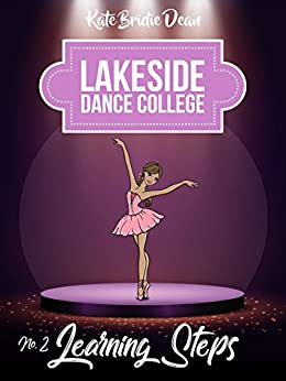 Learning Steps (Lakeside Dance College Book 2) by [Kate Bridie Dean]