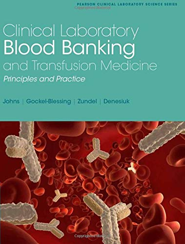 Compare Textbook Prices for Clinical Laboratory Blood Banking and Transfusion Medicine Practices Pearson Clinical Laboratory Science 1 Edition ISBN 9780130833310 by Mark Cohen, Linda,Johns, Gretchen,Zundel, William,Gockel-Blessing, Elizabeth,Denesiuk, Lisa