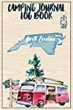 Camping Journal Logbook, North Carolina: The Ultimate Campground RV Travel Log Book for Logging Family Adventures and trips at campgrounds and campsites (6 x9) 145 Guided Pages