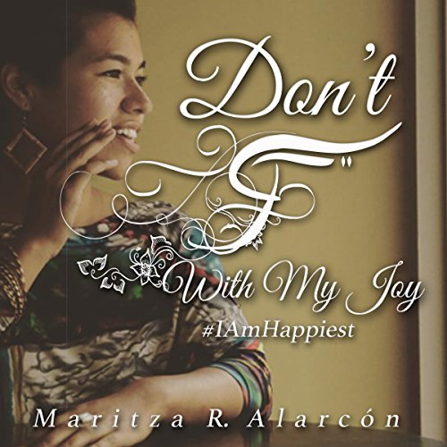Don't F With My Joy #IAmHappiest audiobook cover art