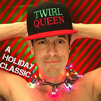 Twirl Queen: A Holiday Classic