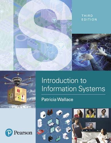 Introduction to Information Systems: People, Technology and Processes