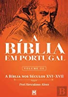 A Bíblia em Portugal - Volume III (Portuguese Edition)