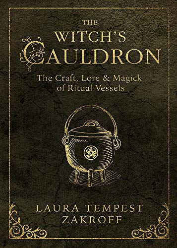 The Witch's Cauldron: The Craft, Lore & Magick of Ritual Vessels image