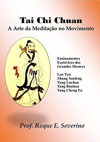 Tai Chi Chuan - A Arte da Meditação em Movimento
