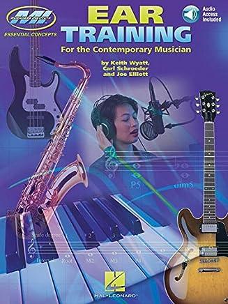 Ear Training for the Contemporary Musician by Joe Elliott Carl Schroeder Keith Wyatt(2005-03-01)
