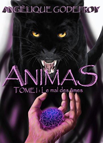 Animas: Tome 1 : Le mal des âmes