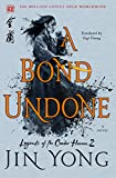 Image of A Bond Undone: The Definitive Edition (Legends of the Condor Heroes)