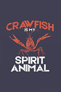 Crawfish Is My Spirit Animal: Artistic Cartoon Happy Looking Crayfish Journal | Notebook | Workbook For Sealife, Lobster, Seafood And Animal Fans - 6x9 - 120 Blank Lined Pages