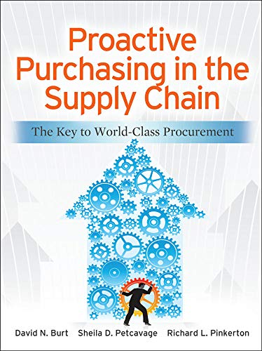 Compare Textbook Prices for Proactive Purchasing in the Supply Chain: The Key to World-Class Procurement 1 Edition ISBN 9780071770613 by Burt, David,Petcavage, Sheila,Pinkerton, Richard