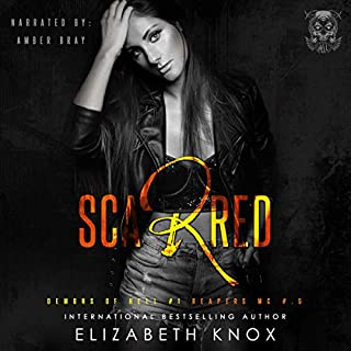 Scarred     Reapers MC, Book 1              By:                                                                                                                                 Elizabeth Knox                               Narrated by:                                                                                                                                 Amber Bray                      Length: 6 hrs and 12 mins     5 ratings     Overall 4.4