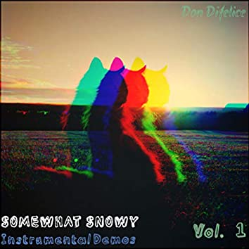 Somewhat Snowy (Instrumental Demos), Vol. 1
