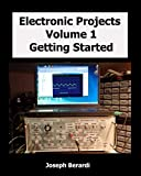 Electronic Projects Volume 1: Getting Started