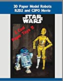 3D Paper Model Robots R2D2 and C3PO Movie Star Wars: Heroic Adventures in Galactic History and Build a Paper Toys. Modeling for Kids and Adults.
