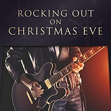 Rocking Out On Christmas Eve