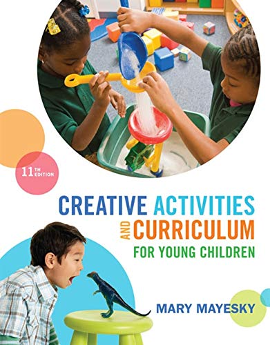 Compare Textbook Prices for Creative Activities and Curriculum for Young Children 11 Edition ISBN 9781285428178 by Mayesky, Mary