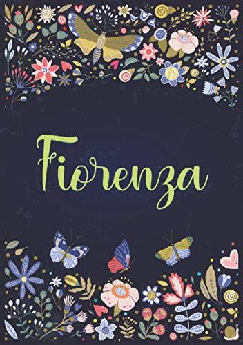 Fiorenza: Taccuino A5   Nome personalizzato Fiorenza   Regalo di compleanno per moglie, mamma, sorella, figlia ...   Design: giardino   120 pagine a righe, piccolo formato A5 (14.8 x 21 cm)