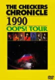 """THE CHECKERS CHRONICLE 【1990】 """"OOPS!"""" Winter TOUR [DVD]"""
