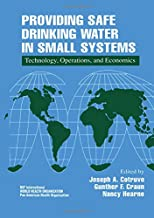 Providing Safe Drinking Water in Small Systems: Technology, Operations, and Economics: Proceedings of the 1st Internationa...