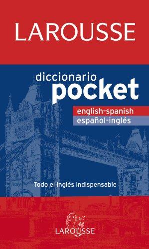 Larousse Diccionario Pocket English-Spanish / Español-Inglés (LAROUSSE - Lengua Inglesa - Diccionarios Generales)