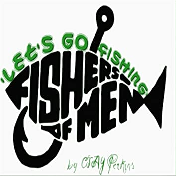 Let's Go Fishing: Fishers of Men