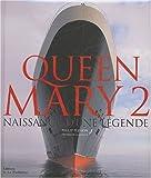 Queen Mary 2: Naissance d'une légende
