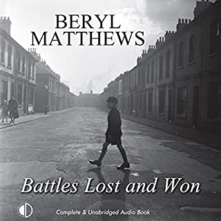 Battles Lost and Won                   By:                                                                                                                                 Beryl Matthews                               Narrated by:                                                                                                                                 Gordon Griffin                      Length: 9 hrs and 20 mins     3 ratings     Overall 5.0