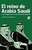 El reino de Arabia Saudí y la hegemonía de Oriente Medi: 785 (Mayor)