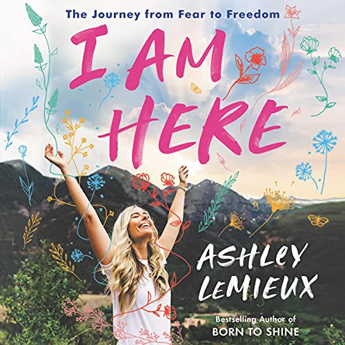 Download I Am Here: The Journey from Fear to Freedom audio book
